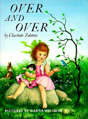 Over and over By Zolotow, Charlotte/ Williams, Garth (ILT)